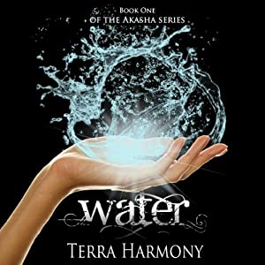 Water: Akasha Series, Book 1 | [Terra Harmony]