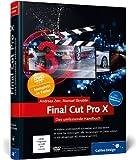 Final Cut Pro X: Das umfassende Handbuch - inkl. Motion und Compressor (Galileo Design)