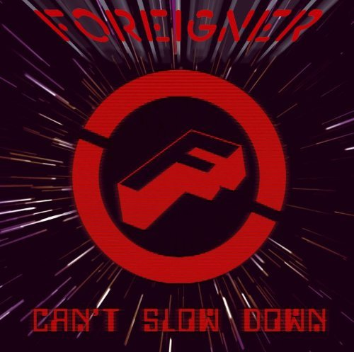 Can't Slow Down by Foreigner (2010-05-25)