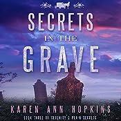 Secrets in the Grave | Karen Ann Hopkins