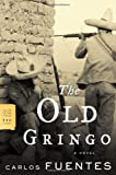 The Old Gringo: A Novel (0374530521) by Carlos Fuentes