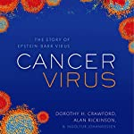 Cancer Virus: The Story of the Epstein-Barr Virus | Dorothy H. Crawford,Alan B. Rickinson,Ingolfur Johannessen
