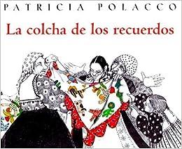 La Colcha de Recuerdos = The Keeping Quilt (Spanish Edition) by