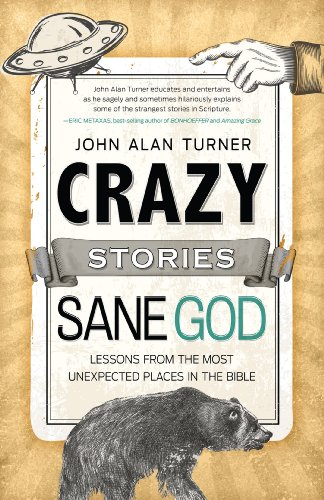 crazy-stories-sane-god-lessons-from-the-most-unexpected-places-in-the-bible-english-edition
