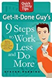 img - for Get-It-Done Guy's 9 Steps to Work Less and Do More (Quick & Dirty Tips) book / textbook / text book