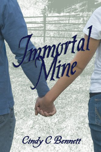 Immortal Mine (An Immortal Life 1) by Cindy C Bennett