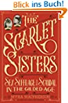The Scarlet Sisters: Sex, Suffrage, a...