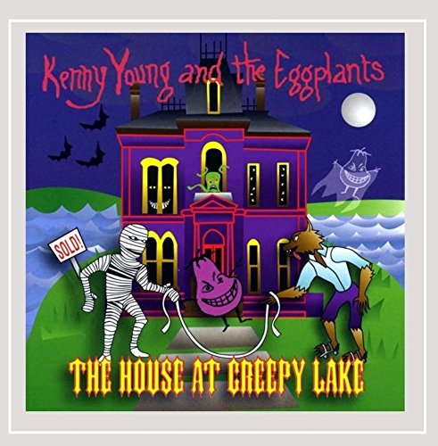 Kenny Young and the Eggplants - The House At Creepy Lake