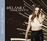 Think About It Melanie C