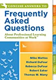 img - for Concise Answers to Frequently Asked Questions About Professional Learning Communities at WorkTM: (Strategies for Building a Positive Learning Environment: Stronger Relationships for Better Leadership) book / textbook / text book
