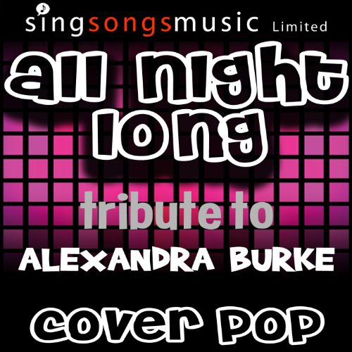 All Night Long (Tribute To Alexandra Burke)