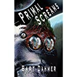 Primal Screams | Bart L. Dahmer