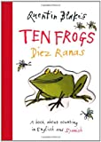 Quentin Blake's Ten Frogs Diez Ranas: A Book About Counting in English and Spanish (English and Spanish Edition) (1843651467) by Blake, Quentin