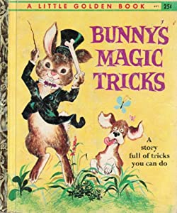 Bunny's Magic Tricks: A Story Full of Tricks You Can Do; A Little Golden Book