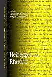 Heidegger And Rhetoric (Suny Series in Contemporary Continental Philosophy)
