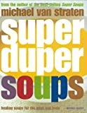 Super Duper Soups: Healing soups for mind and body