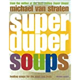 Super Duper Soups: Healing soups for mind and bodyby Michael van Straten