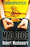 Mad Dogs (CHERUB #8) (0340911719) by Muchamore, Robert