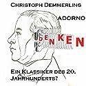 Adorno - ein Klassiker des 20. Jahrhunderts? Hörbuch von Christoph Demmerling Gesprochen von: Christoph Demmerling