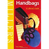 Miller's Handbags: A Collector's Guide (Miller's collector's guide)by Tracy Tolkien