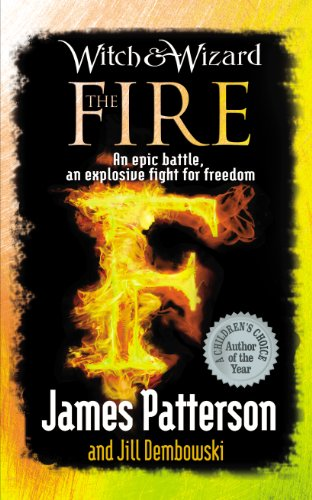 James Patterson - Witch & Wizard: The Fire