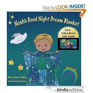 Children's book: Noah's Good Night Dream Blanket (Bedtime Stories Children's Books Collection)