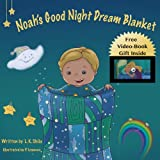 Children's book: Noah's Good Night Dream Blanket (Bedtime & Dreams Children's Books Collection (Bedtime stories) (Rhymes eBook) (Adventure) (Books for Early & Beginner Readers))
