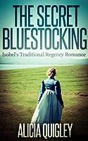 The Secret Bluestocking: Isobel's Traditional Regency Romance (English Edition)