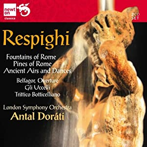 Respighi: Fountains of Rome; Pines of Rome; Ancient Airs and Dances; Brazilian Impressions