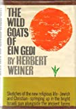 The Wild Goats of Ein Gedi: A Journal of Religious Encounters in the Holy Land (113583489X) by Weiner, Herbert