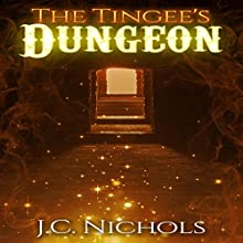 The Tingee's Dungeon Audiobook by J.C. Nichols Narrated by Theo Holland