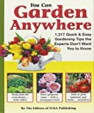 img - for You Can Garden Anywhere (1,317 Quick & Easy Gardening Tips the Experts Don't Won't You to Know About.) book / textbook / text book