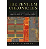 img - for By Robert P. Colwell The Pentium Chronicles: The People, Passion, and Politics Behind Intel's Landmark Chips (1st Edition) book / textbook / text book
