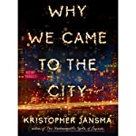 Why We Came to the City | Kristopher Jansma