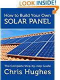 How To Build Your Own Solar Panels - The Complete Guide To Building Solar Panels