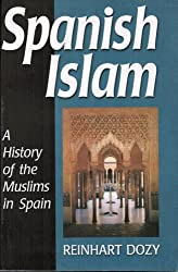 Spanish Islam- (A History of the Muslims in Spain)