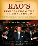 img - for Rao's Recipes from the Neighborhood: Frank Pellegrino Cooks Italian with Family and Friends book / textbook / text book