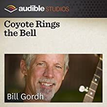 Coyote Rings the Bell: A Mexican Folktale  by Bill Gordh Narrated by Bill Gordh