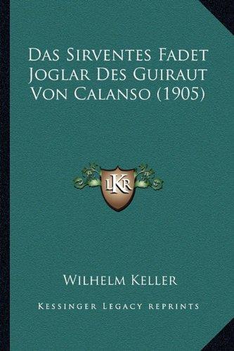 Das Sirventes Fadet Joglar Des Guiraut Von Calanso (1905)