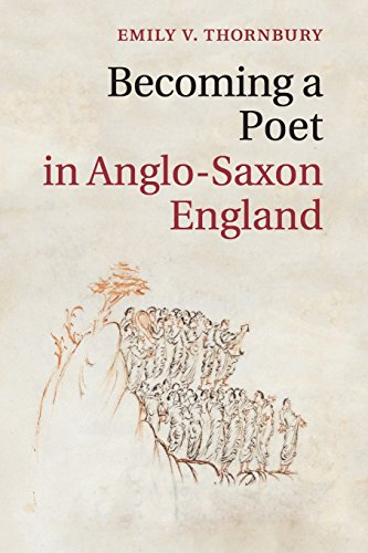 Becoming a Poet in Anglo-Saxon England (Cambridge Studies in Medieval Literature)