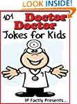 101 Doctor Doctor Jokes for Kids (Jok...