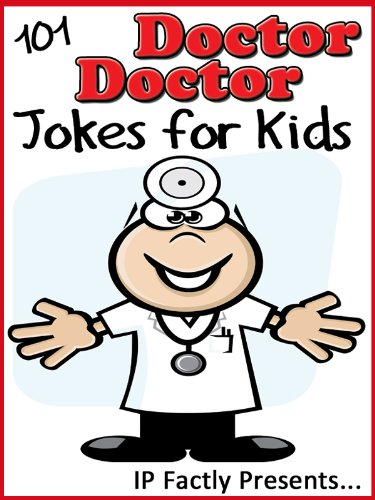 IP Grinning - 101 Doctor Doctor Jokes for Kids (Joke Books for Kids Book 9) (English Edition)