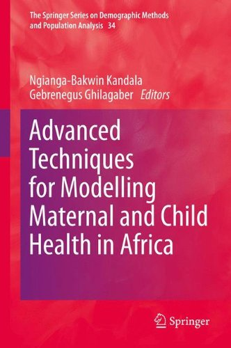 Advanced Techniques For Modelling Maternal And Child Health In Africa (The Springer Series On Demographic Methods And Population Analysis)