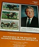 img - for Management of the Stallion for Maximum Reproductive Efficiency, II (Animal Reproduction and Biotechnology Laboratory Bulletin Number 05) book / textbook / text book