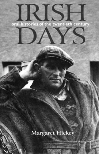 Irish Days: Oral Histories of the Twentieth Century