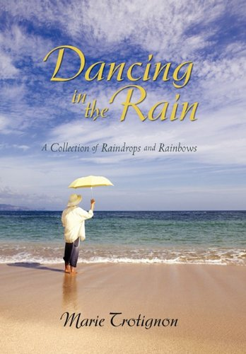 Dancing in the Rain: A Collection of Raindrops and Rainbows