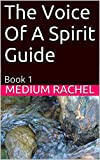 The Voice Of A Spirit Guide: Book 1