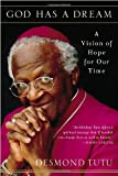 God Has a Dream: A Vision of Hope for Our Time (0385483716) by Tutu, Desmond