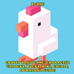 Crossy Road Game: Character Unlocks, Hacks, Wiki, Cheats, Download Guide |  HSE