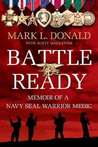 Mark L. Donald - Battle Ready: Memoir of a SEAL Warrior Medic